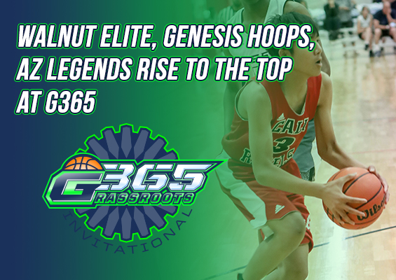 Walnut Elite, Genesis Hoops, AZ Legends Rise to the Top at G365