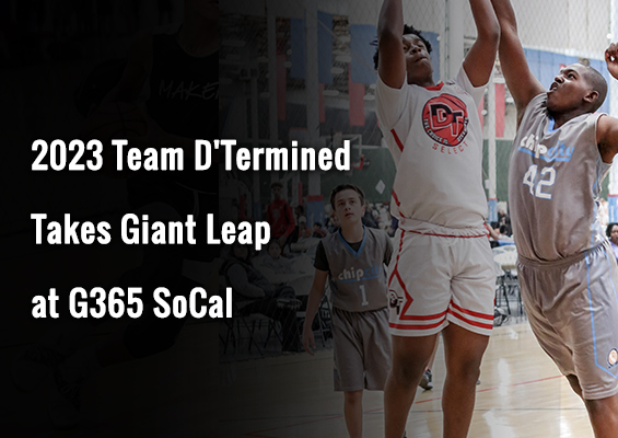 2023 Team D'Termined Takes Giant Leap at G365 SoCal