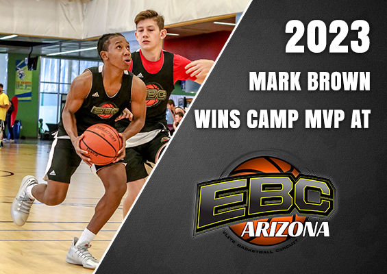 2023 Mark Brown Wins Camp MVP at EBC Arizona