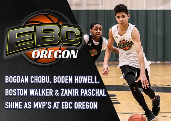 Bogdan Chobu, Boden Howell, Boston Walker and Zamir Paschal Shine as MVP's at EBC Oregon